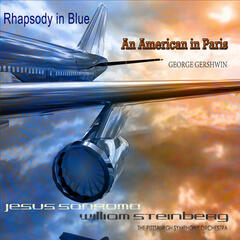 Jesus Sanroma Plays Rhapsody in Blue and An American in Paris (Remastered)