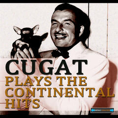 Cugat Plays the Continental Hits