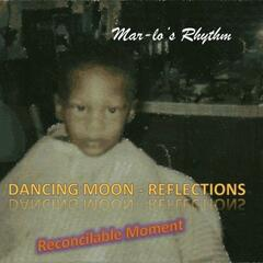 Dancing Moon-Reflections & Reconcilable Moment - Single