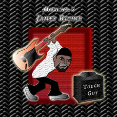 Metal Vol. 5: James Richie-Tough Guy