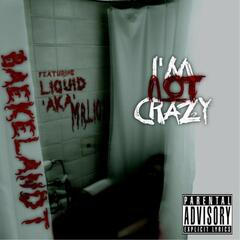 I'm Not Crazy (feat. Liquid AKA Mr. Liqz)