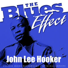 The Blues Effect - John Lee Hooker