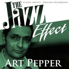 The Jazz Effect - Art Pepper