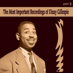 The Most Important Recordings of Dizzy Gillespie, Pt. 2