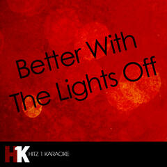 Better With The Lights Off (Karaoke)