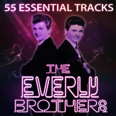 The Everly Brothers 55 Essential Tracks  (Digitally Remastered)
