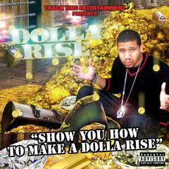 Show You How to Make a Dolla Rise