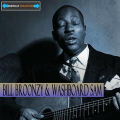 Big Bill Broonzy and Washboard Sam Remastered