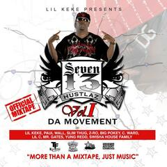Seven 13 Hustlaz Vol. 1 The Movement