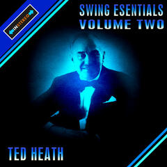 Swing Essentials Vol2 - Ted Heath & His Orchestra