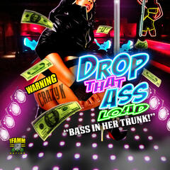 Drop That Ass Load - Single