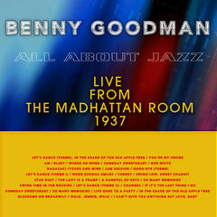 All About Jazz: Benny Goodman (Live from the Madhattan Room, 1937)
