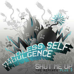 Shut Me Up (The Remixes + 3)