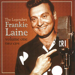 Legendary Frankie Laine Vol 1