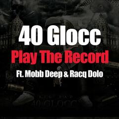Play The Record (feat. Mobb Deep & Racq Dolo) - Single
