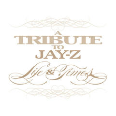 Life & Times: Best of Jay-Z Tribute
