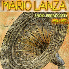 Mario Lanza`s Radio Broadcasts 1951-1952 (Remastered)