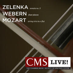Zelenka: Sonata No. 3 - Webern: Four Pieces for Violin and Piano - Mozart: String Trio in E-flat major