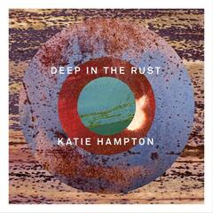 Deep in the Rust - EP