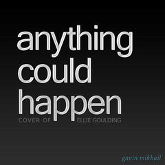 Anything Could Happen (Ellie Goulding Cover)