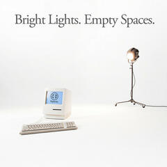 Bright Lights. Empty Spaces.