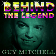 Guy Mitchell - Behind The Legend