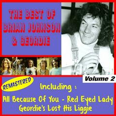 The Best of Geordie, Vol. 2 (feat. Brian Johnson)  [Remastered]
