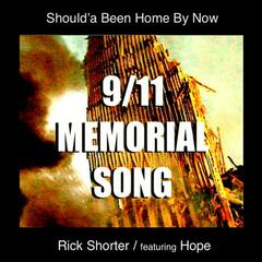 9/11 Memorial Song (Should'a Been Home By Now)