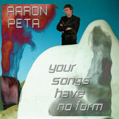 Your Songs Have No Form