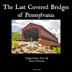 The Last Covered Bridges Of Pennsylvania
