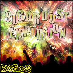 The Sugardust Explosion