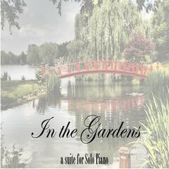 In the Gardens - A Suite for Solo Piano