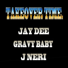 Takeover Time (feat. Jaydee & Gravy Baby) - Single