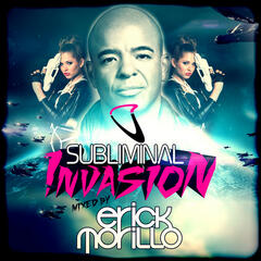 Subliminal Invasion (Mixed by Erick Morillo) [DJ Edition-Unmixed]