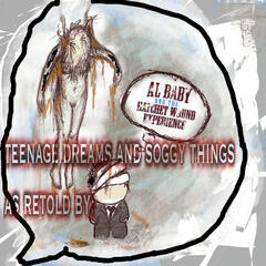 Teenage Dreams And Soggy Things: As Retold By..