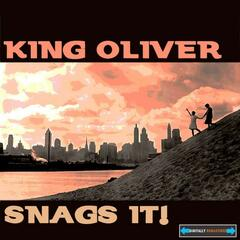 King Oliver Snags It !