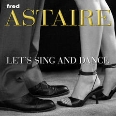 Let's Sing And Dance with Fred Astaire