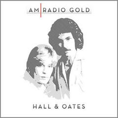 AM Radio Gold: Hall & Oates (Remastered)