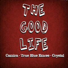The Good Life (feat. Tru Blue & Crystal) - Single