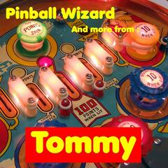 Pinball Wizard, and More from Tommy