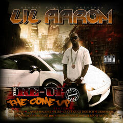 "GLOBAL HUSTLAZ ENT. PRESENTS...LIL AARON""The Re-Up/The Come-Up"""