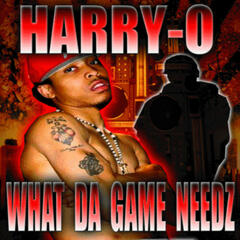 What Da Game Needz (Best of Harry-O)