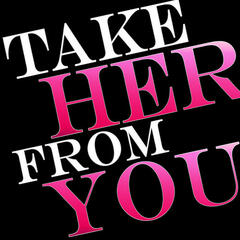 Take Her From You - Single