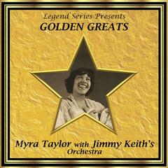 Legend Series Presents Golden Greats - Myra Taylor With Jimmy Keith's Orchestra