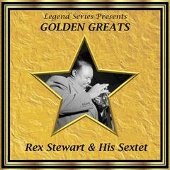 Legend Series Presents Golden Greats - Rex Stewart and His Sextet