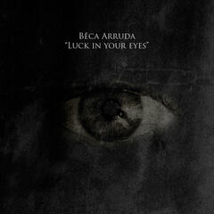 Luck in Your Eyes - Single
