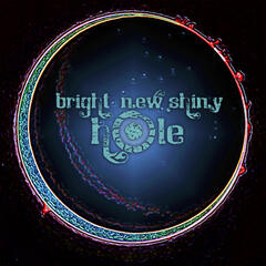Bright New Shiny Hole - EP
