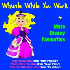Whistle While You Work + More Disney Favourites