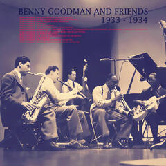 Benny Goodman and Friends: 1933 - 1934
