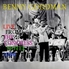 Benny Goodman Live from the Congress Hotel - 1936 (Live)